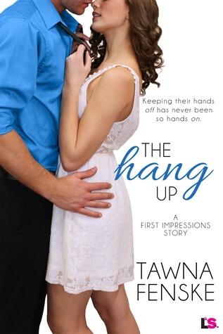 Review: The Hang Up (First Impressions #2) by Tawna Fenske