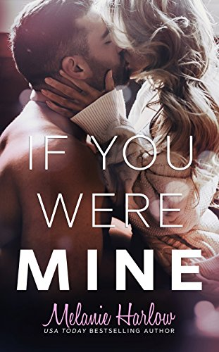 Release Day Blitz & Review: If You Were Mine by Melanie Harlow